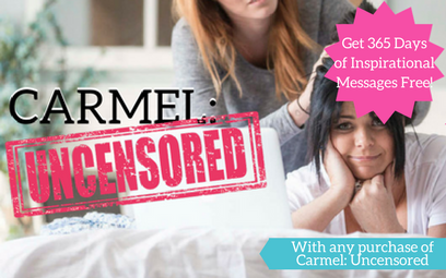 Carmel: Uncensored