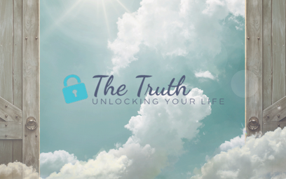 The Truth: Unlocking Your Life