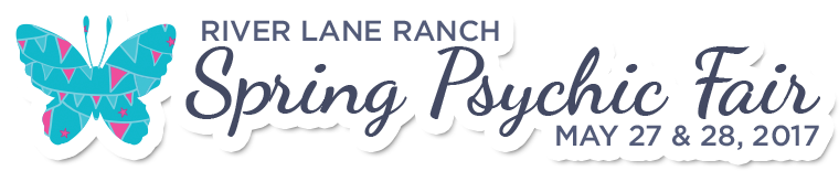 Spring Psychic Fair @ River Lane Ranch 2017