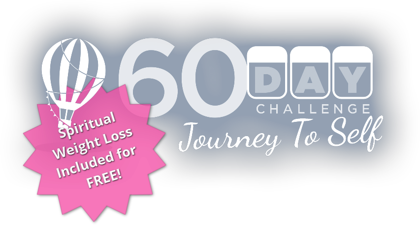 A 60 Day Challenge To Change Journey To Self Spiritual Weight Loss